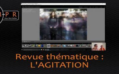 Revue thématique de (vos) photos : L'AGITATION
