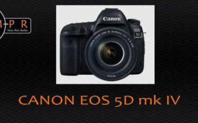 Canon EOS 5D mark IV : explorons-le dans le détail !